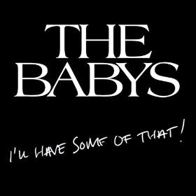I'll Have Some of That is the sixth studio album from the Babys, and their first album since 1980's On the Edge.