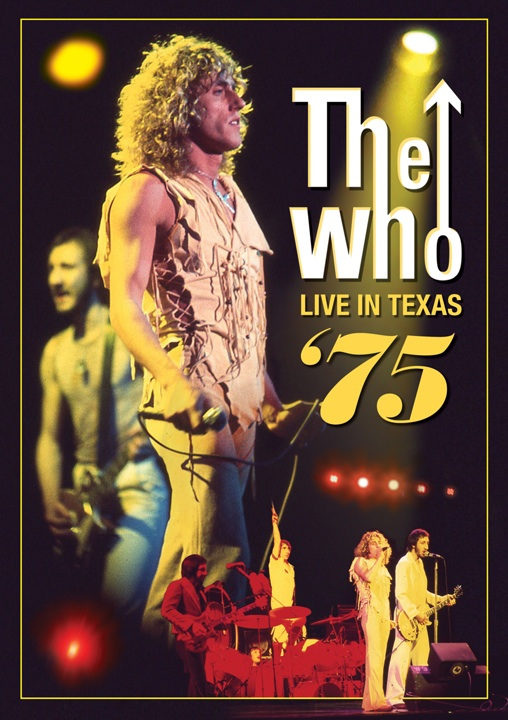 The Who: Live in Texas '75 was released by Eagle Rock in 2012.