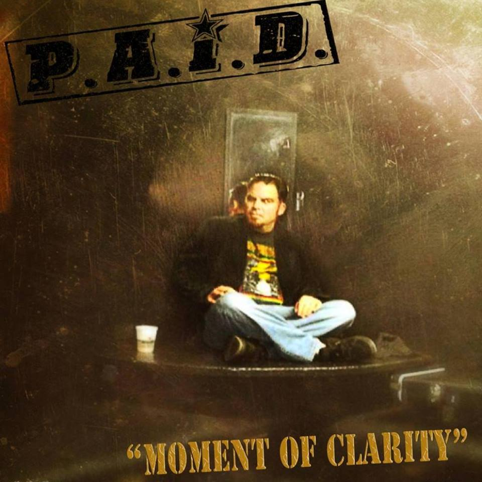 New Album- Moment of Clarity available now! Get it at: http://www.paidrocks.com/