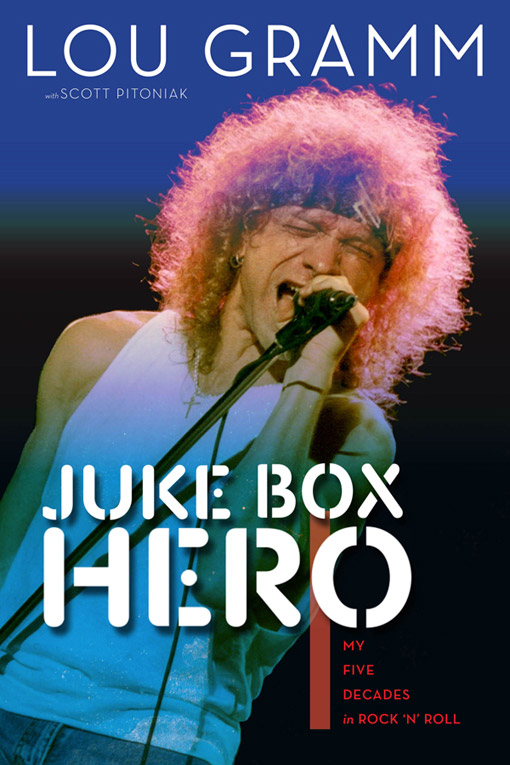 Juke Box Hero is an autobiography from Lou Gramm, co-written by Scott Pitoniak.