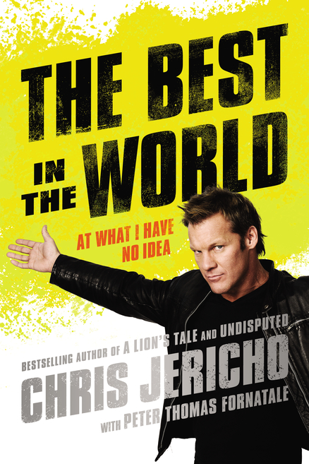 The Best in the World - At What I Have No Idea, Jericho's latest book, released two months following this event.
