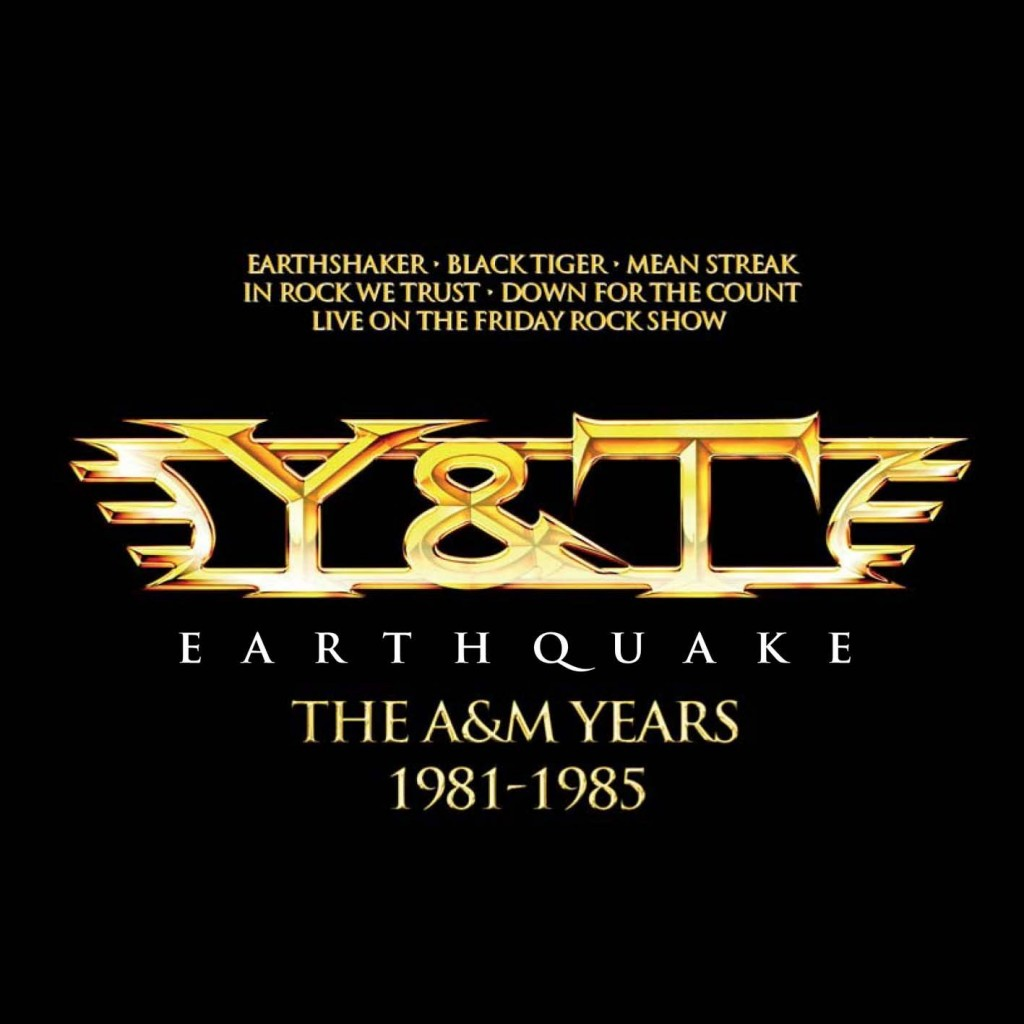Y&T's Earthquake set was released in October of 2015, combining the band's classic A&M Years albums.