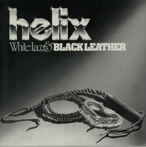White Lace and Black Leather is the sophomore album from Helix, released in 1981.