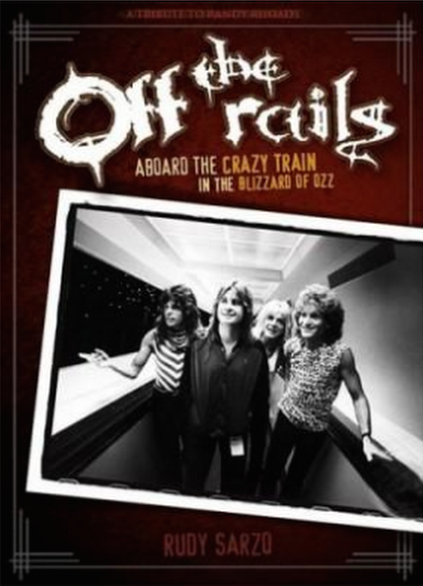 Off the Rails is the story of Rudy Sarzo's time in the Ozzy Osbourne Band.