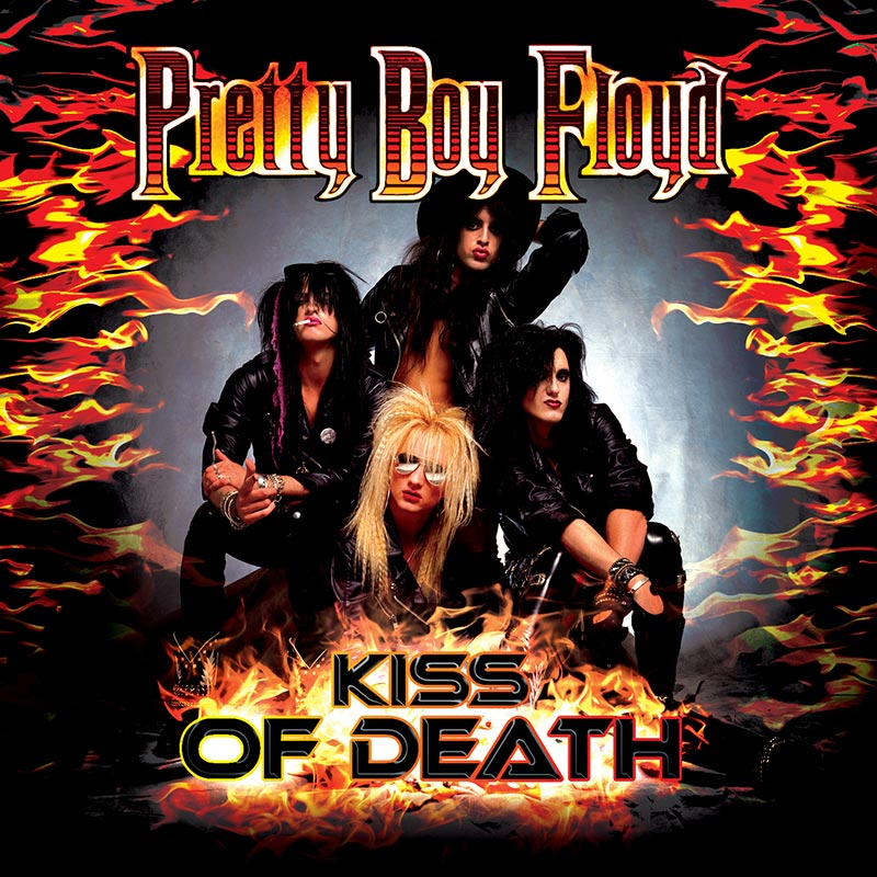 KISS of Death is a KISS tribute CD by Pretty Boy Floyd, first released in 2010 and reissued in 2015.