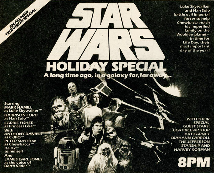 The Star Wars Holiday Special only aired once, in 1978. It is not viewed as one of the franchise's high points.