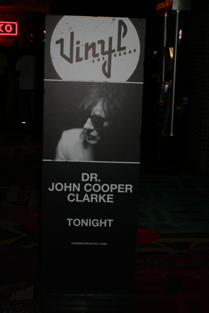 Dr. John Cooper Clarke- the original punk rock slam poet was at Vinyl inside the Hard Rock Hotel on his first tour of the US in 35 years.