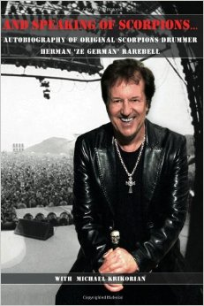 And Speaking of Scorpions is the autobiography from Scorpions drummer Herman Rarebell, co-written by Michael Krikorian.