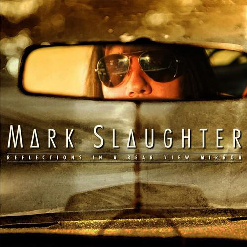 Reflections in a Rear View Mirror is the first solo album from Slaughter vocalist Mark Slaughter.