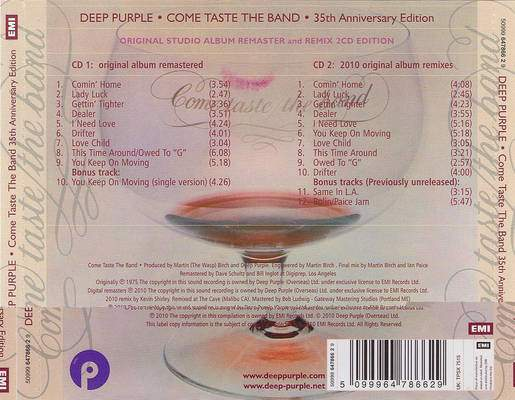 The Deluxe Edition of Come Taste the Band featured two discs. Disc one features the original album remastered, while the second disc features Kevin Shirley remixes of the album.