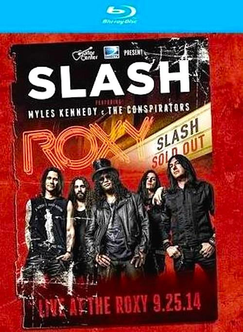 Live at the Roxy is a Blu-ray Disc release from Slash, featuring Myles Kennedy and the Conspirators. It was released in 2015, and features a show from September 25, 2014.