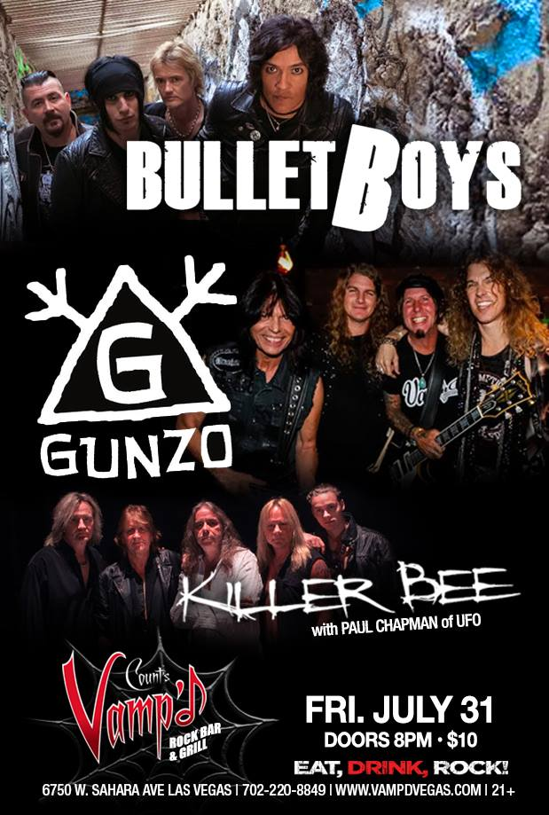 Bulletboys and Killer Bee played Vamp'd on July 30, 2015. Gunzo did not appear due to unforeseen circumstances.