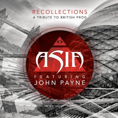 Recollections - A Tribute to British Prog is the latest release from John Payne's Asia, featuring covers of various English progressive rock songs.