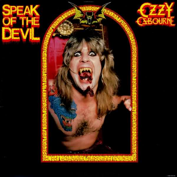 Speak of the Devil is the title of an Ozzy Osbourne home video release and a live album. Both feature the same lineup but different concerts.