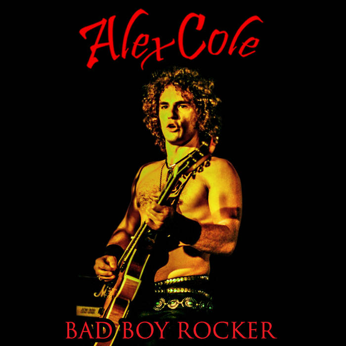 Bad Boy Rocker is the new release from guitarist Alex Cole.