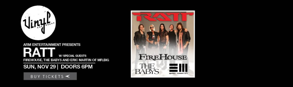 Eric Martin (of Mr. Big fame), The Babys, Firehouse, and Ratt came together on this evening to deliver an unforgettable concert at Vinyl, inside the Hard Rock Hotel and Casino.