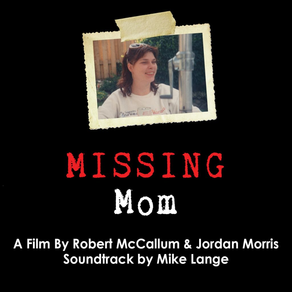 Missing Mom is the latest film from Rob McCallum.