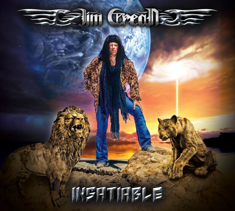 Insatiable is Jim Crean's latest album, released on Carmine Appice's Rocker Records.