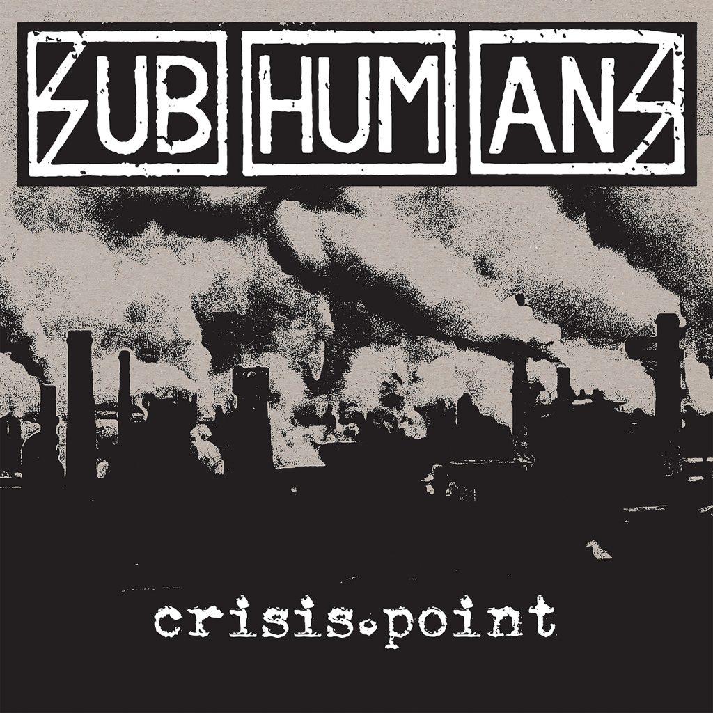 Subhumans-Crisis Point Album